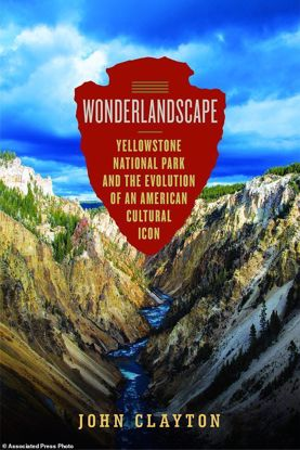 Picture of Wonderlandscape: Yellowstone National Park and the Evolution of an American Cultural Icon