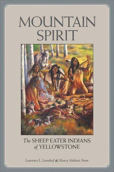 Picture of Mountain Spirit: The Sheep Eater Indians of Yellowstone