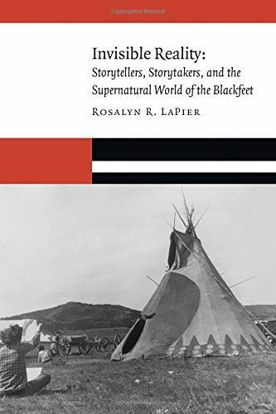 Picture of Invisible Reality: Storytellers, Storytakers, and the Supernatural World of the Blackfeet