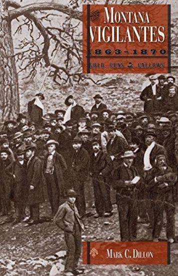 Picture of The Montana Vigilantes, 1863-1870: Gold, Guns & Gallows