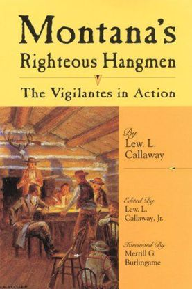Picture of Montana's Righteous Hangmen: The Vigilantes in Action