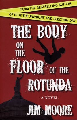 Picture of The Body on the Floor of the Rotunda - A Novel