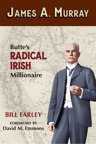 Picture of James A. Murray: Butte's Radical Irish Millionaire