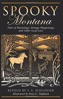Picture of Spooky Montana: Tales Of Hauntings, Strange Happenings, And Other Local Lore