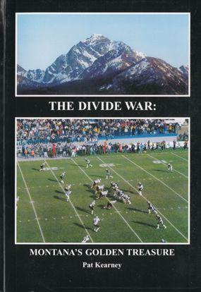Picture of The Divide War: Montana's Golden Treasure