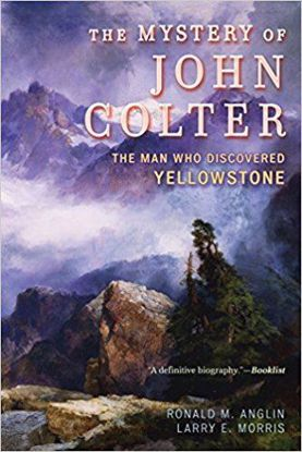 Picture of The Mystery of John Colter: The Man Who Discovered Yellowstone