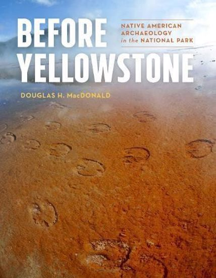 Picture of Before Yellowstone: Native American Archaeology in the National Park