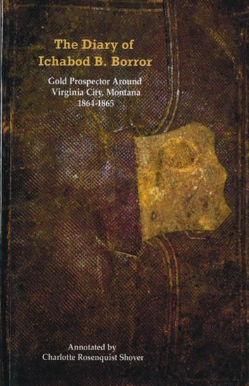 Picture of The Diary of Ichabod B. Borror: Gold Prospector Around Virginia City, Montana, 1864-1865