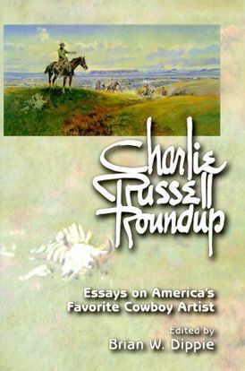 Picture of Charlie Russell Roundup: Essays on America's Favorite Cowboy Artist