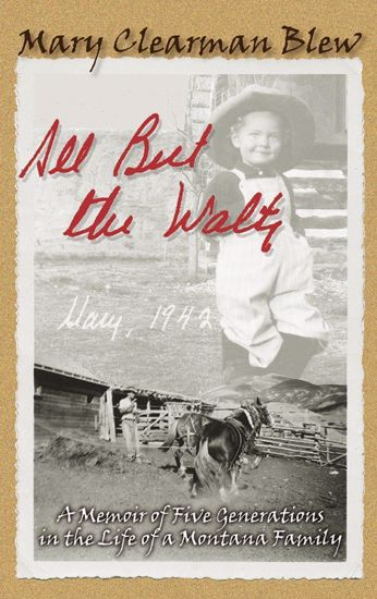 Picture of All But the Waltz: A Memoir of Five Generations in the Life of a Montana Family