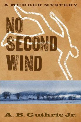 Picture of No Second Wind - A Novel by A. B. Guthrie