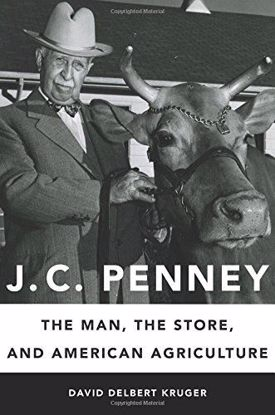 Picture of J. C. Penney: The Man, the Store, and American Agriculture