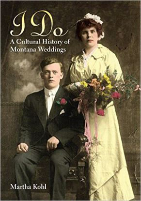 Picture of I Do: A Cultural History of Montana Weddings (softcover)