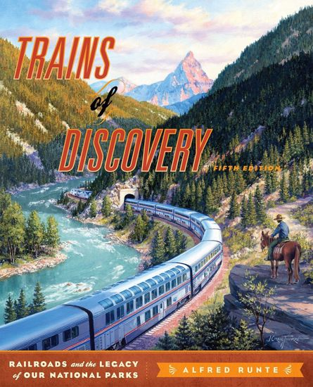 Picture of Trains of Discovery: Railroads and the Legacy of Our National Parks