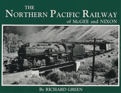Picture of The Northern Pacific Railway of McGee and Nixon: Classic Photographs of Equipment and Environment During the 1930-1955 Period