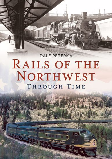 Picture of Rails of the Northwest Through Time