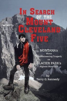 Picture of In Search of the Mount Cleveland Five: Montana's Worst Mountaineering Tragedy on Glacier Park's Highest Mountain