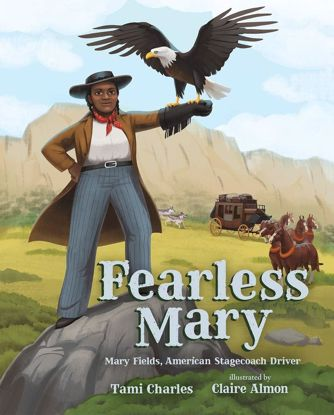 Picture of Fearless Mary: Mary Fields, American Stagecoach Driver