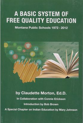 Picture of A Basic System of Free Quality Education: Montana Public Schools, 1972-2012