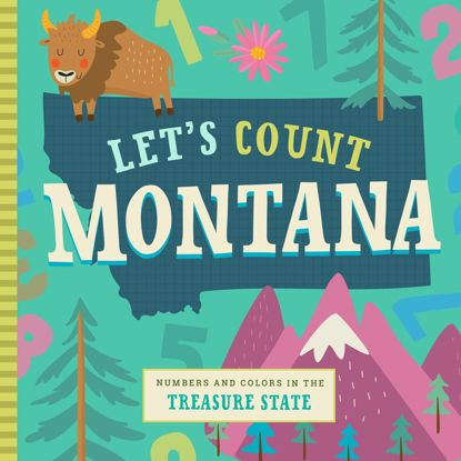 Picture of Let's Count Montana: Numbers and Colors in the Treasure State