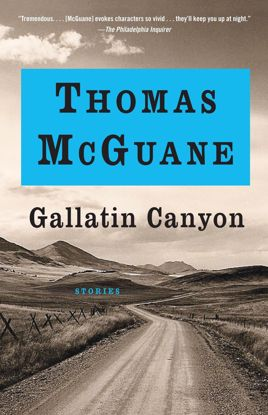 Picture of Gallatin Canyon: Stories by Thomas McGuane