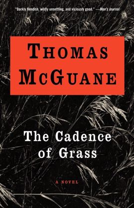 Picture of The Cadence of Grass: A Novel by Thomas McGuane