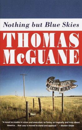 Picture of Nothing but Blue Skies: A Novel by Thomas McGuane