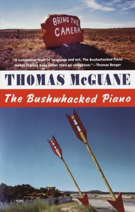 Picture of The Bushwhacked Piano: A Novel by Thomas McGuane