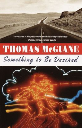 Picture of Something to Be Desired: A Novel by Thomas McGuane