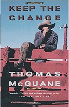 Picture of Keep the Change: A Novel by Thomas McGuane