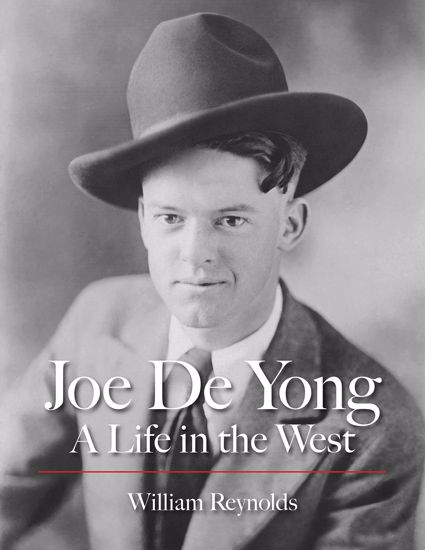 Picture of Joe De Yong, A Life in the West