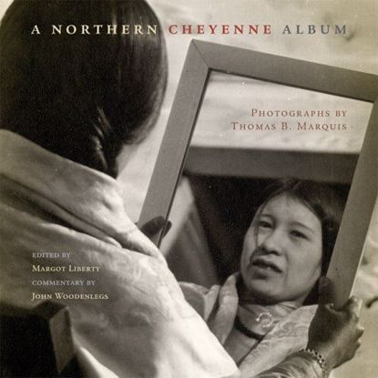Picture of A Northern Cheyenne Album: Photographs by Thomas B. Marquis