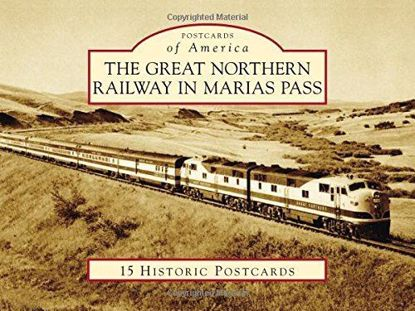 Picture of Postcards of America: The Great Northern Railway in Marias Pass