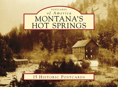 Picture of Postcards of America: Montana's Hot Springs
