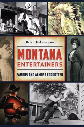 Picture of Montana Entertainers: Famous and Almost Forgotten