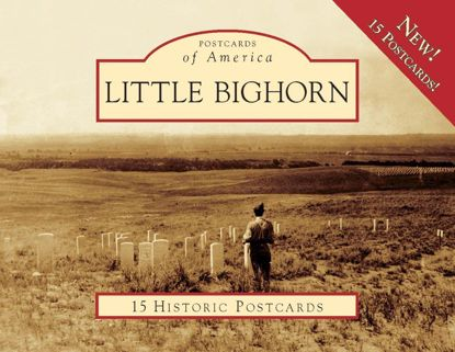 Picture of Postcards of America: Little Bighorn