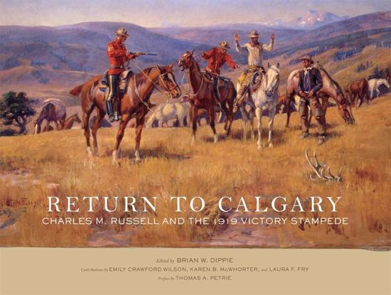 Picture of Return to Calgary: Charles M. Russell and the 1919 Victory Stampede