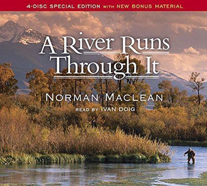 Picture of A River Runs Through It (Audiobook) By Norman Maclean, Read by Ivan Doig