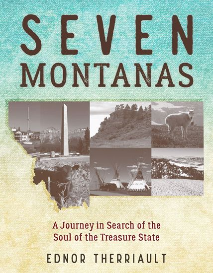Picture of Seven Montanas: A Journey in Search of the Soul of the Treasure State