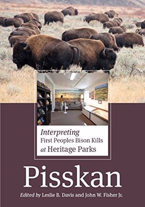 Picture of Pisskan: Interpreting First Peoples Bison Kills at Heritage Parks