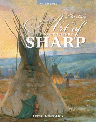 Picture of The Life and Art of Joseph Henry Sharp