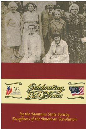 Picture of 125 Years of Service to Montana; Montana State Society Daughters of the American Revolution