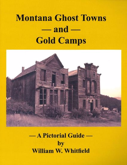 Picture of Montana Ghost Towns and Gold Camps