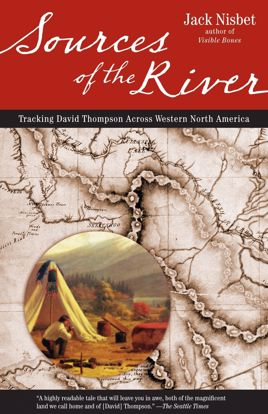 Picture of Sources of the River: Tracking David Thompson Across North America
