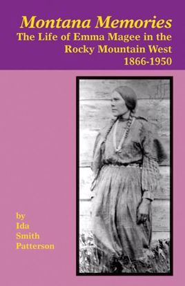 Picture of Montana Memories: The Life of Emma Magee in the Rocky Mountain West, 1866-1950