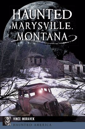 Picture of Haunted Marysville, Montana