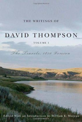 Picture of The Writings of David Thompson, Volume 1: The Travels, 1850 Version