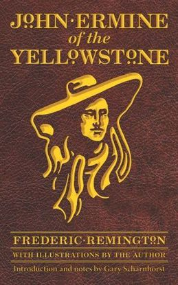 Picture of John Ermine of the Yellowstone - A Novel