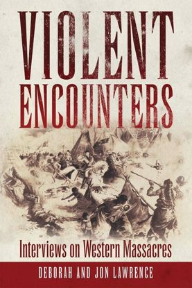 Picture of Violent Encounters: Interviews on Western Massacres