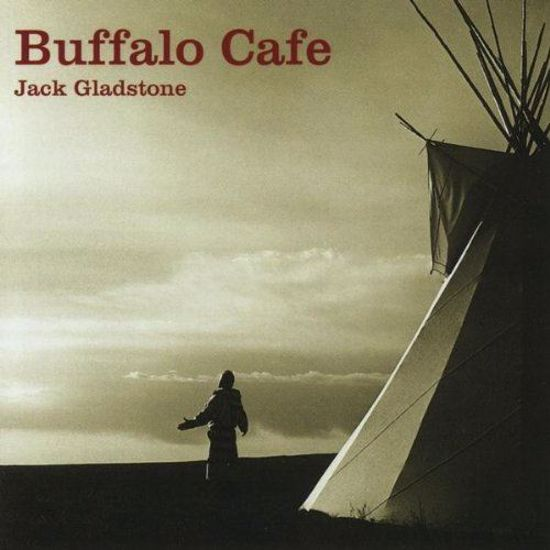 Picture of Jack Gladstone - Buffalo Cafe (CD)